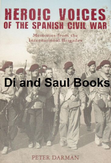 Heroic Voices of the Spanish Civil War - Memories from the International Brigades